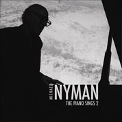 Michael Nyman The Piano Sings Vol. 2 - Michael Nyman
