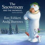 The Snowman And The Snowdog - Ilan Eshkeri & Andy Burrows