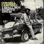 I Shall Not Remove 1975-1980 - Cornell Campbell