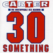 30 Something (Remaster) - Carter The Unstoppable Sex Machine