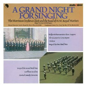 A Grand Night Of Singing - The Morriston Orpheus Choir & The Band Of H.M. Royal Marines