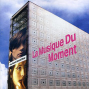 La Musique Du Moment (The French Sound Now) - Various Artists