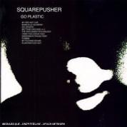 Go Plastic - Squarepusher