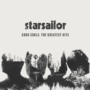 Good Souls: The Greatest Hits - Starsailor