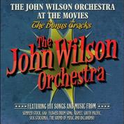 John Wilson Orchestra at the Movies (The Bonus Tracks) - John Wilson