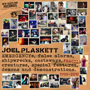 Emergencys, False Alarms, Shipwrecks, Castaways, Fragile Creatures, Special Features, Demons And Demonstrations 1999-2010 - Joel Plaskett