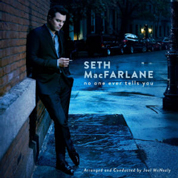 No One Ever Tells You - Seth MacFarlane
