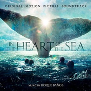 In The Heart Of The Sea (OST) - Roque Banos