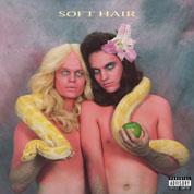 Soft Hair - Soft Hair