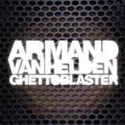 Ghetto Blaster  - Armand Van Helden