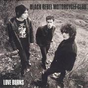 Love Burns - Black rebel motorcycle club