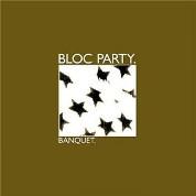 Banquet  - Bloc Party