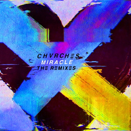 Miracle (The Juan Maclean Remix) - CHVRCHES