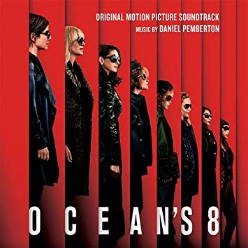 Ocean's 8 (Original Motion Picture Soundtrack) - Daniel Pemberton