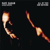 All Of This And Nothing - Dave Gahan & Soulsavers