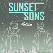 Medicine - Sunset Sons