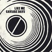 Like Me - Caviare Days