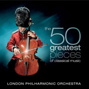The 50 Greatest Pieces Of Classical Music - London Philharmonic Orchestra