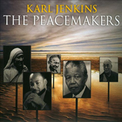 Karl Jenkins: The Peacemakers - Karl Jenkins