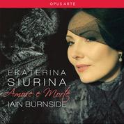 Amore e Morte - Ekaterina Siurina & Iain Burnside