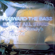 Forward The Bass: Dub From Randy's, 1972-1975 - Impact All-Stars