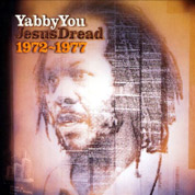 Jesus Dread 1972-1977 - Yabby You