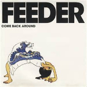 Come Back Around - Feeder