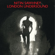 London Undersound  - Nitin Sawhney