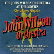 John Wilson Orchestra at the Movies (The Bonus Tracks) - John Wilson
