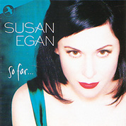 So Far - Susan Egan