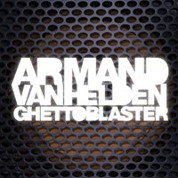 Ghetto Blaster  - Armand Van Helden