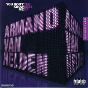 You Don't Know Me  - Armand Van Helden