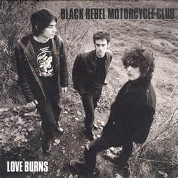 Love Burns - Black rebel motorcycle club