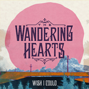 Wish I could - Wandering Hearts