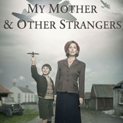 My Mother and Other Strangers - Natalie Holt