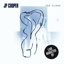 Too Close [Live EP] - JP Cooper