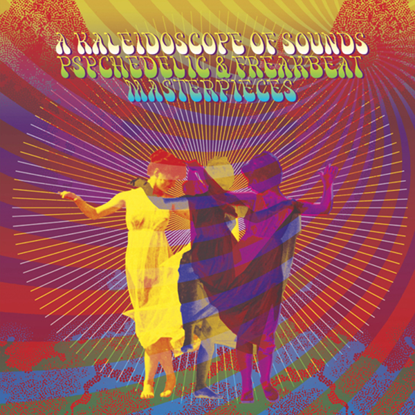 A Kaleidoscope Of Sounds - Psychedelic & Freakbeat Masterpieces  - Various Artists