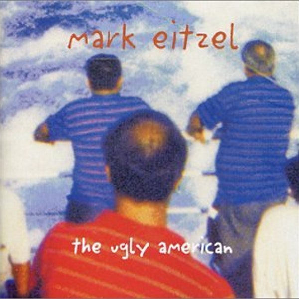 The Ugly American - Mark Eitzel