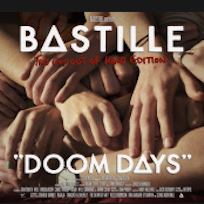 Doom Days (This Got Out Of Hand Edition) - Bastille