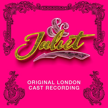 & Juliet (Original London Cast Recording) - Max Martin