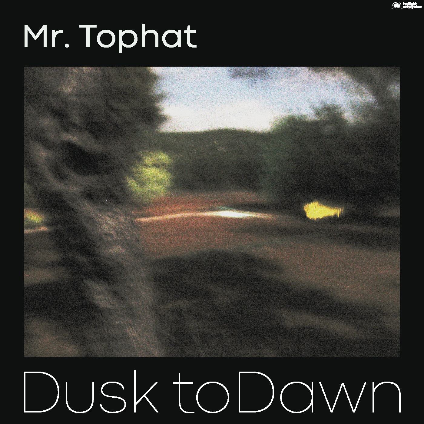 Dusk To Dawn - Mr Tophat