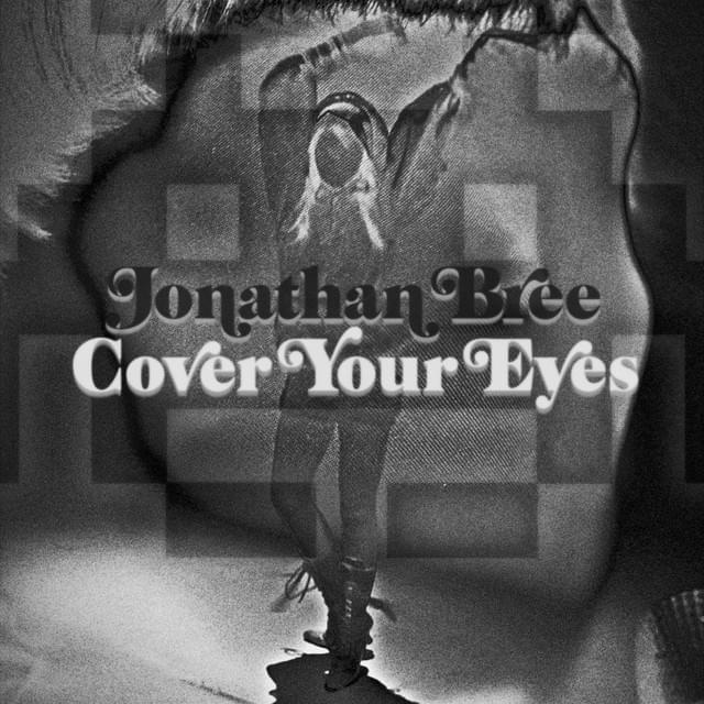 Cover Your Eyes - Jonathan Bree