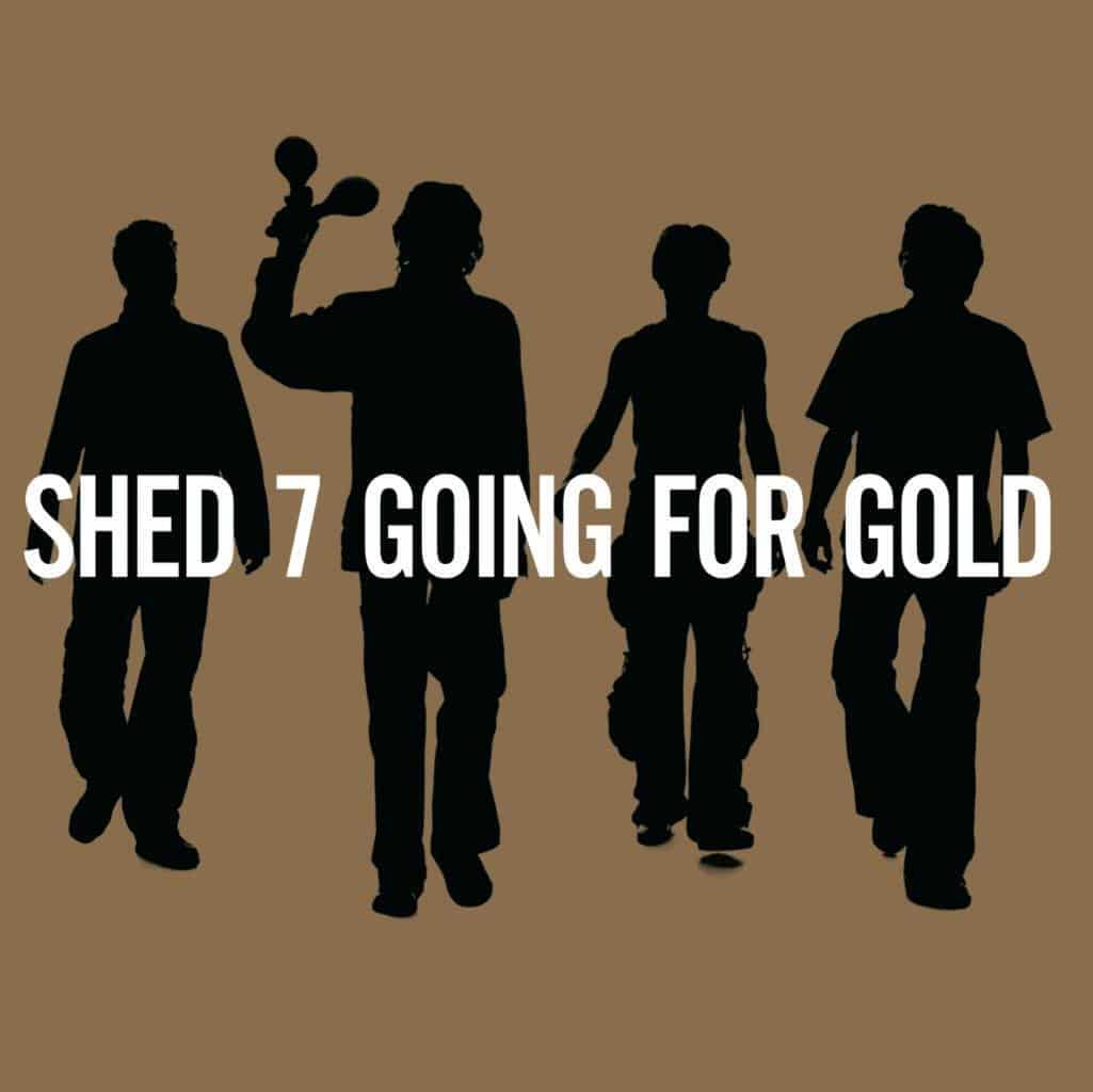 Going For Gold - Shed Seven