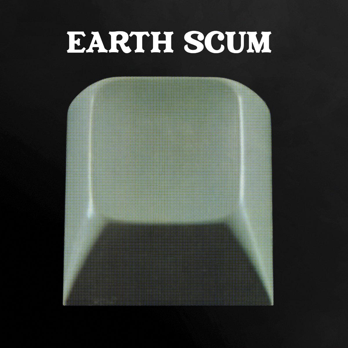 Earth Scum album - FYI Chris