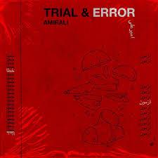 Trial & Error - Amirali
