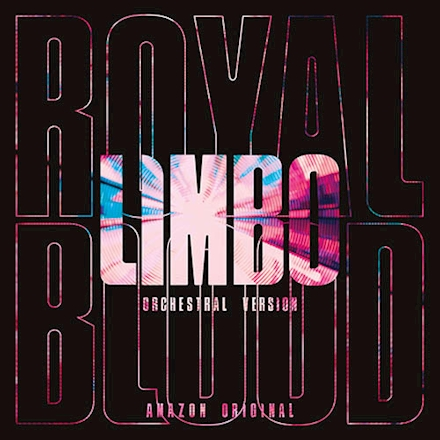 Limbo (Orchestral Version) [Amazon Orchestrated] - Royal Blood