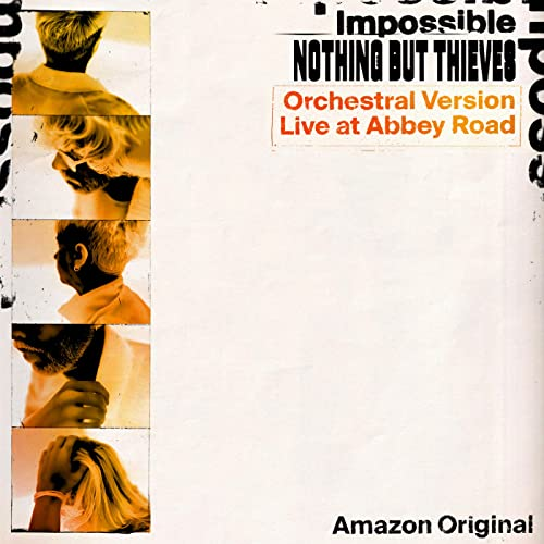 Impossible [Orchestral Version] - Nothing But Theives