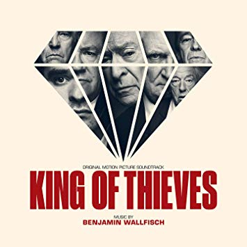 King of Thieves (Original Motion Picture Soundtrack) - Benjamin Wallfisch