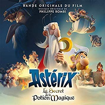 Asterix: The Secret Of The Magic Potion (Original Motion Picture Soundtrack) - Philippe Rombi