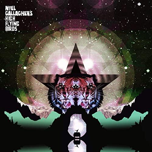 Black Star Dancing - Noel Gallagher's High Flying Birds